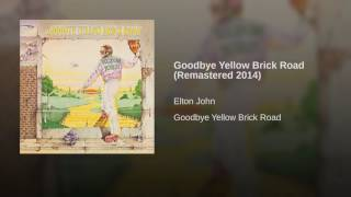 Goodbye Yellow Brick Road (Remastered 2014)