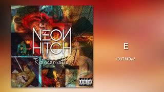 Neon Hitch - E [Official Audio]