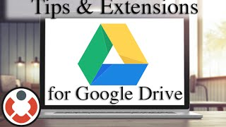 Google Drive Tutorial - Tips And Extensions