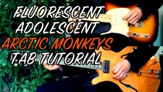 Fluorescent Adolescent - Arctic Monkeys ( Two Guitar Tab Tutorial & Cover )