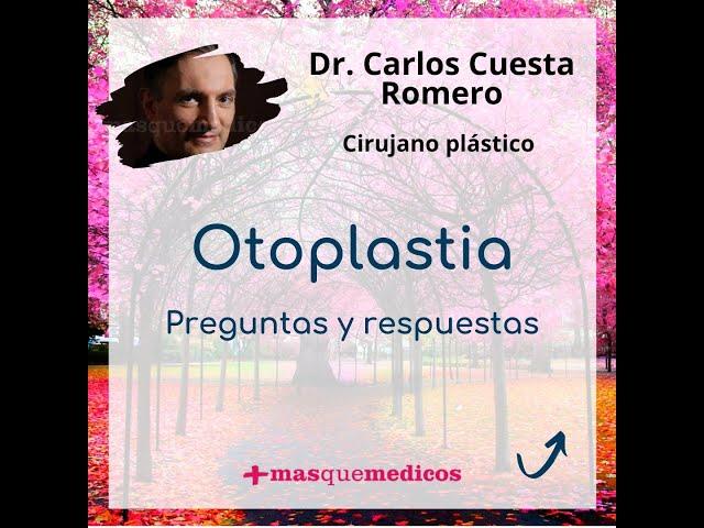 Otoplastia: Preguntas y respuestas - Doctor Carlos Cuesta Romero - Doctor Carlos Cuesta Romero