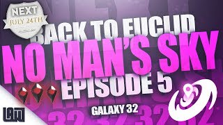 🔴 BACK TO EUCLID    Episode #5 - Galaxy 32 + Pushing Forward