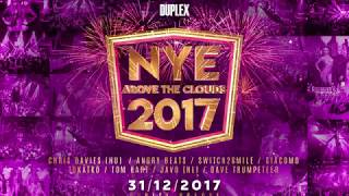 NYE 2017  DUPLEX  ABOVE THE CLOUDS  trailer