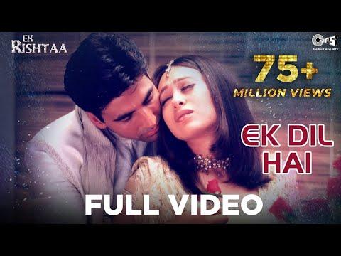 Ek Dil Hai - Video Song | Ek Rishtaa | Akshay Kumar & Karishma Kapoor | Alka Y & Kumar S