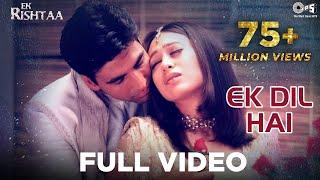 Ek Dil Hai - Video Song | Ek Rishtaa | Akshay Kumar