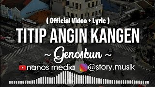 TITIP ANGIN KANGEN   GENOSKUN || OFFICIAL VIDEO + LYRIC