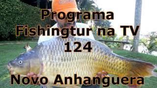 Programa Fishingtur na TV 124 - Pesqueiro Novo Anhanguera