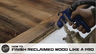 How To Finish Reclaimed Wood Like A Pro