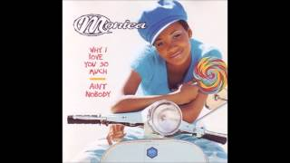 Monica - Ain't Nobody (Main Mix) ft Naughty By Nature