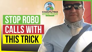 Stop Robo Calls with this Trick