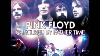 Pink Floyd: Obscured By Father Time - 01) Let There Be More Light