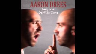 Aaron Drees - Devil Be Gone