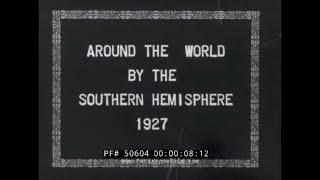 "1927 HOME MOVIE  ""AROUND THE WORLD BY THE SOUTHERN HEMISPHERE""  AUSTRALIA & NEW GUINEA 50604"