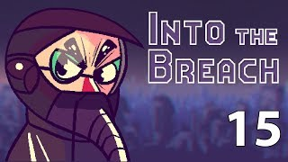 Into the Breach - Northernlion Plays - Episode 15 [Very Ice]