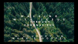 Walking with Jesus through Coronavirus – Part 4
