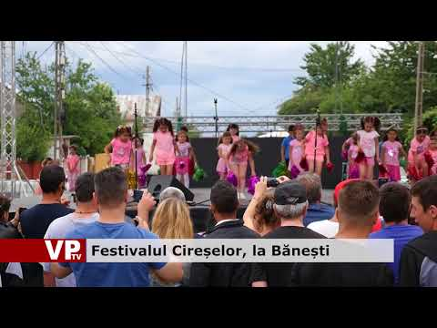 Festivalul Cireșelor, la Bănești