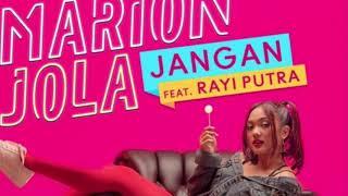 Marion Jola ft. Rayi Putra - Jangan
