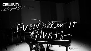 Even When It Hurts (Praise Song) Live   Hillsong UNITED