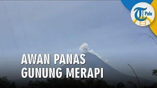 Gunung Merapi Luncurkan Awan Panas, Status Tetap Waspada