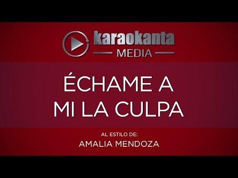 Echame a mi la culpa Amalia Mendoza