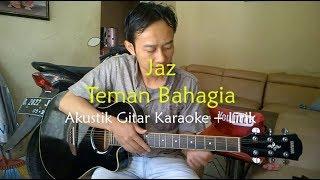 Jaz - Teman Bahagia | Lirik Akustik Karaoke