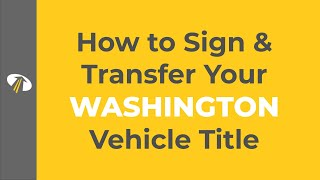 How to Sign Your Washington Title Transfer