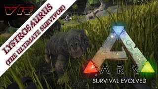 LYSTROSAURUS (The Ultimate Survivor) - ARK: Survival Evolved