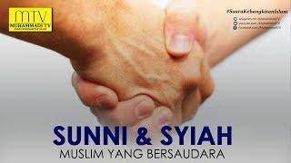 SUNNI & SYIAH ADALAH BERSAUDARA