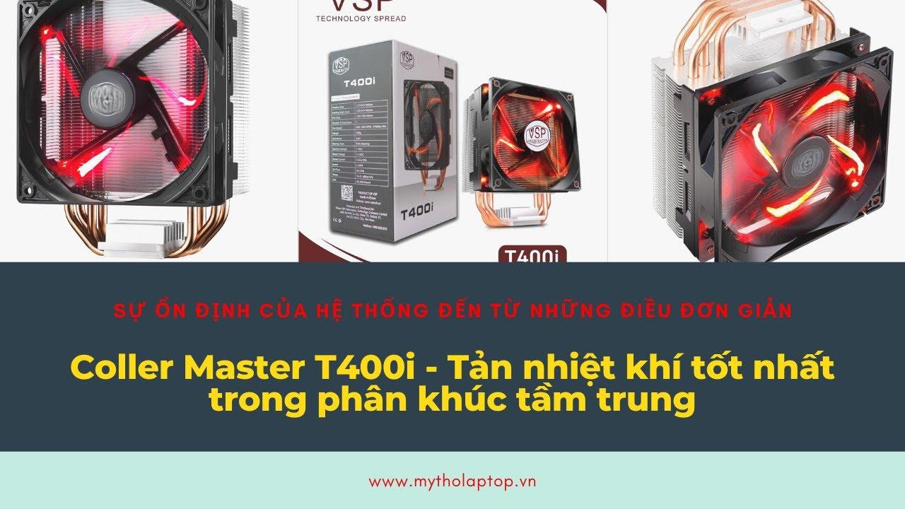 Coller Master T400i - Tản nhiệt khí tốt nhất trong phân khúc tầm trung