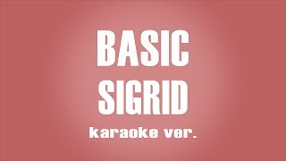 Sigrid   Basic  Karaoke Ver.