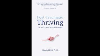 New Bestseller: Post-Traumatic Thriving by Randall Bell PhD