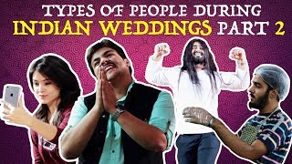 Types Of People During Indian Weddings PART 2 | Ashish Chanchlani