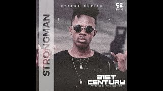 Strongman - 21st Century (Prod By MikeMillzOEm)