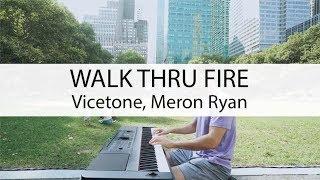 """Walk Thru Fire"" (Piano Cover) - Vicetone, Meron Ryan"