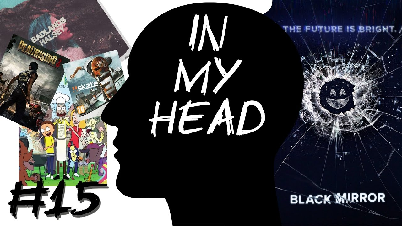 [In My Head] Episode 15 – Zombies, Skateboards, Loopings, Spiegel und Rick & Morty