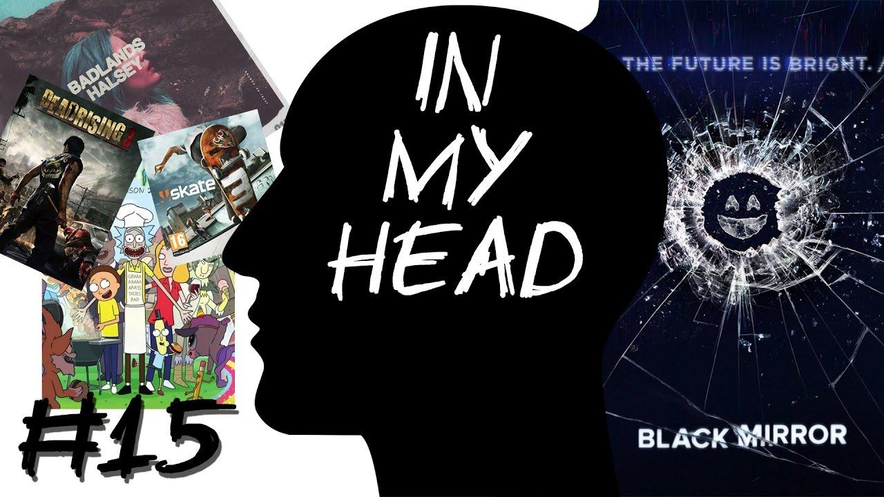 [In My Head] Episode 15 – Zombies, Skateboards, Loopings, Spiegel und Rick & Morty