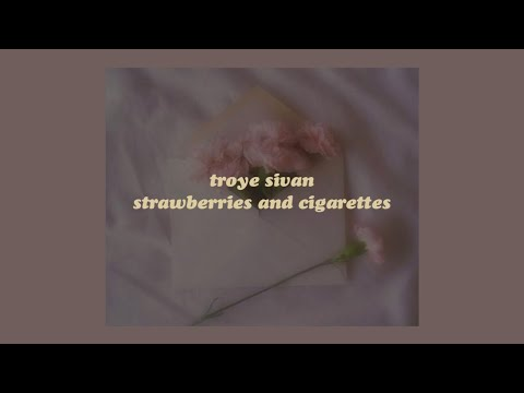 「strawberries & cigarettes - troye sivan (from love, simon) lyrics🍓」