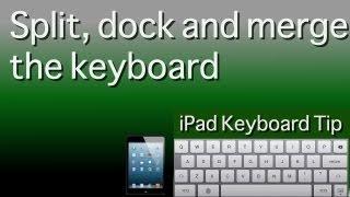 iPad keyboard tip - Split, dock and merge the keyboard