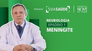 Websérie Sua Saúde - Neurologia - EP01 Meningite