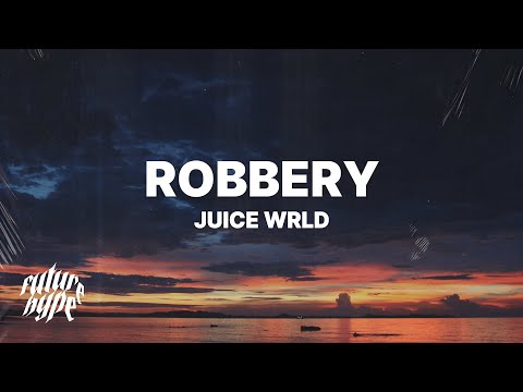 Juice WRLD - Robbery (Lyrics) - FutureHype