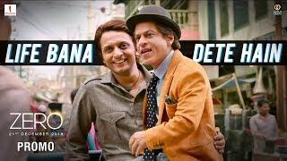 Life Bana Dete Hain | Zero - Book Tickets Now | Shah Rukh Khan | Aanand L. Rai
