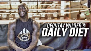 What heavyweight champion Deontay Wilder eats every day