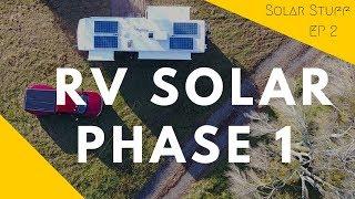 PHASE 1 SOLAR - 1200W Solar RV Build Detailed Walk-through