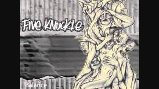 Five Knuckle , The Fake Escape =;-)