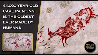 44,000-Year-Old Cave Painting From Indonesia Is The Oldest Human Art Ever Found | Ancient Architects