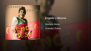 Engaño y Miseria (Audio) - Abencia Meza  (Video)