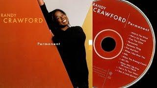 Randy Crawford - Permanent (Full Album) ►HQ◄
