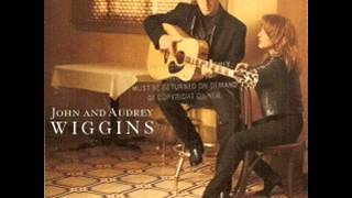 John & Audrey Wiggins ~  Were You Ever Really Mine