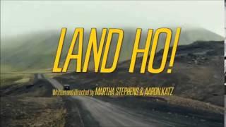 Land Ho! (Sung by:Ólöf Rún Benediktsdóttir & Written by: Keegan DeWitt)