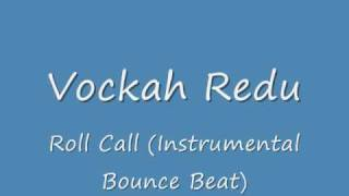 Vockah Redu Roll Call Instrumental (Bounce Beat)